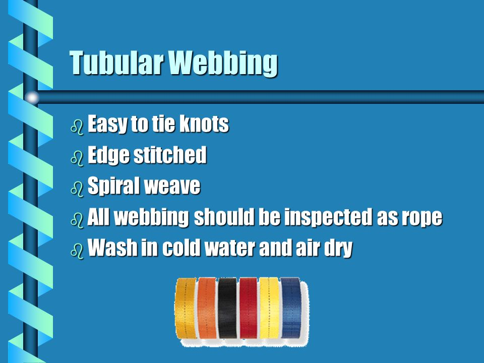 Tubular Webbing Easy to tie knots Edge stitched Spiral weave