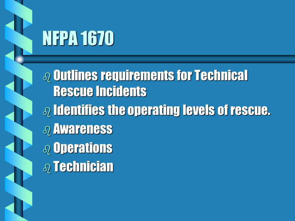 NFPA 1670 Outlines requirements for Technical Rescue Incidents