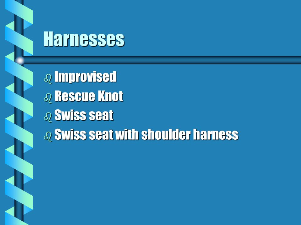 Harnesses Improvised Rescue Knot Swiss seat