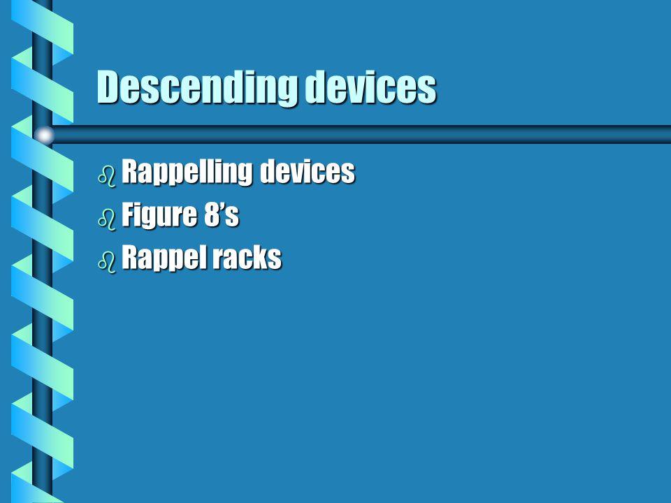 Descending devices Rappelling devices Figure 8's Rappel racks 38