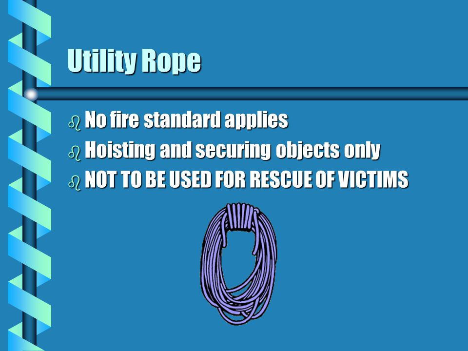 Utility Rope No fire standard applies