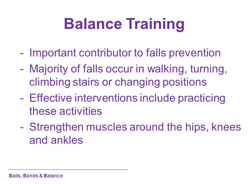 Balance Training Important contributor to falls prevention