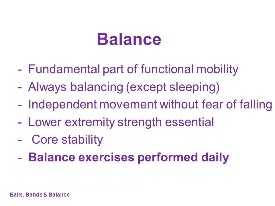 Balance Fundamental part of functional mobility