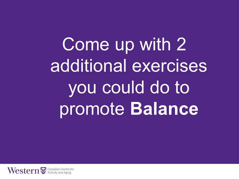 Come up with 2 additional exercises you could do to promote Balance