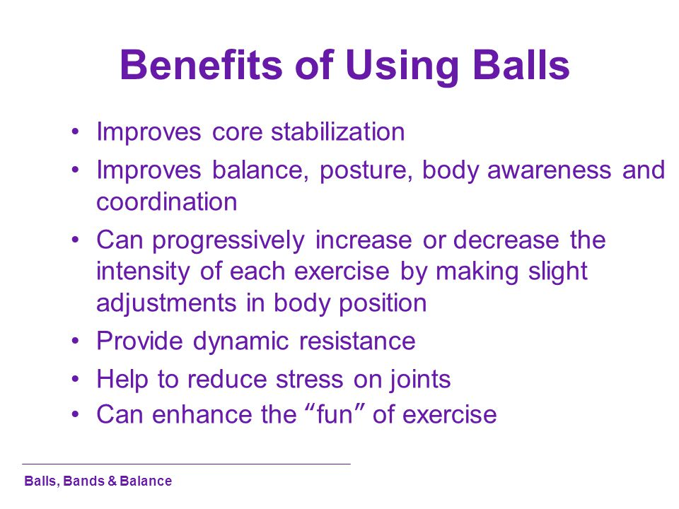Benefits of Using Balls