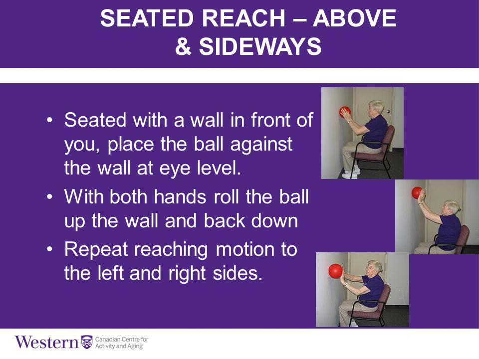 SEATED REACH – ABOVE & SIDEWAYS