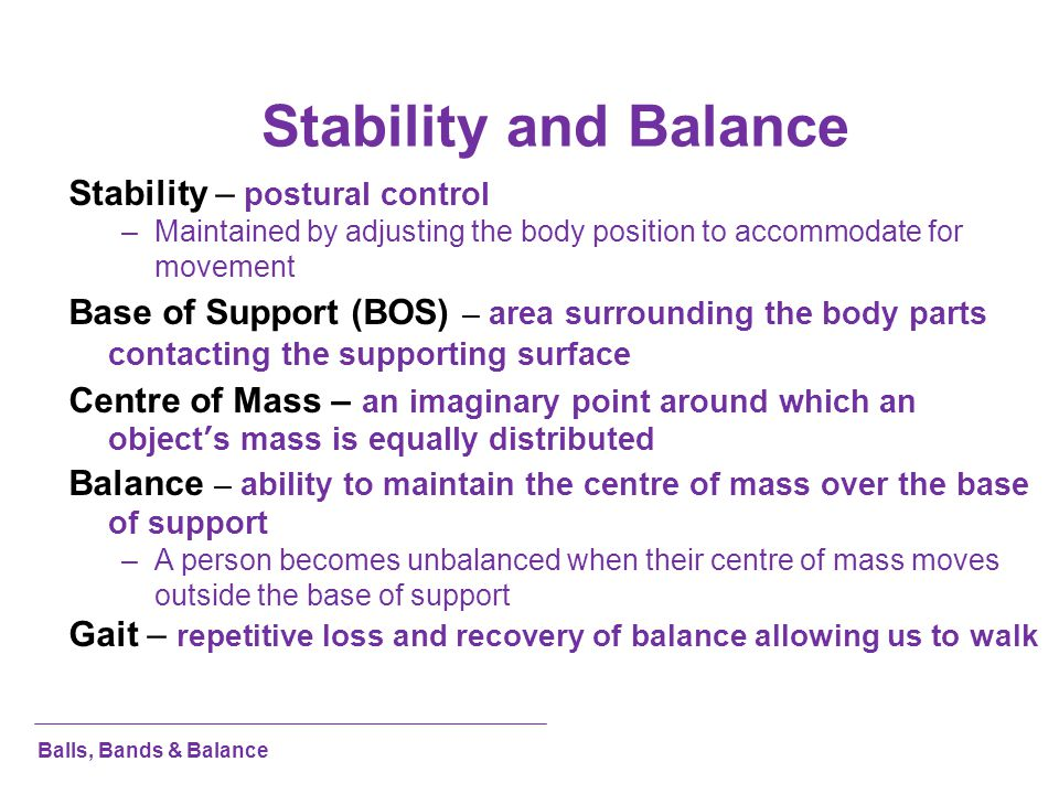 Stability and Balance Stability – postural control