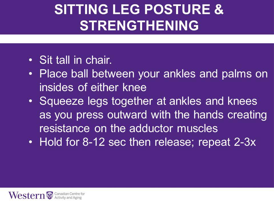 SITTING LEG POSTURE & STRENGTHENING