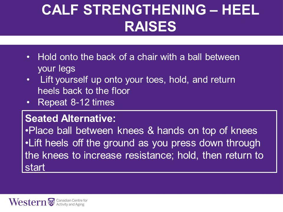 CALF STRENGTHENING – HEEL RAISES