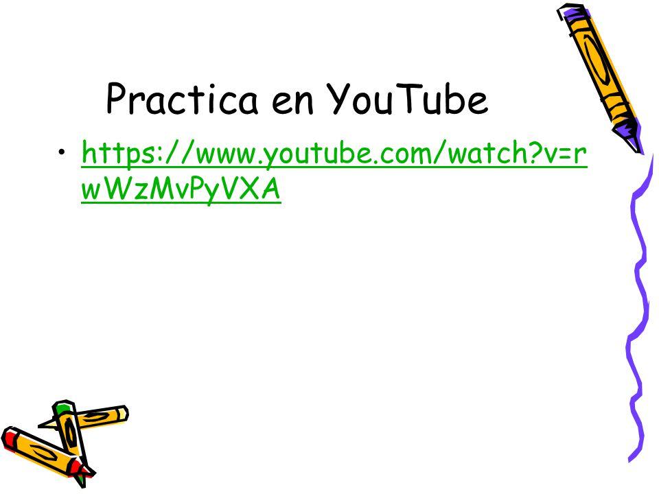 Practica en YouTube https://www.youtube.com/watch v=rwWzMvPyVXA