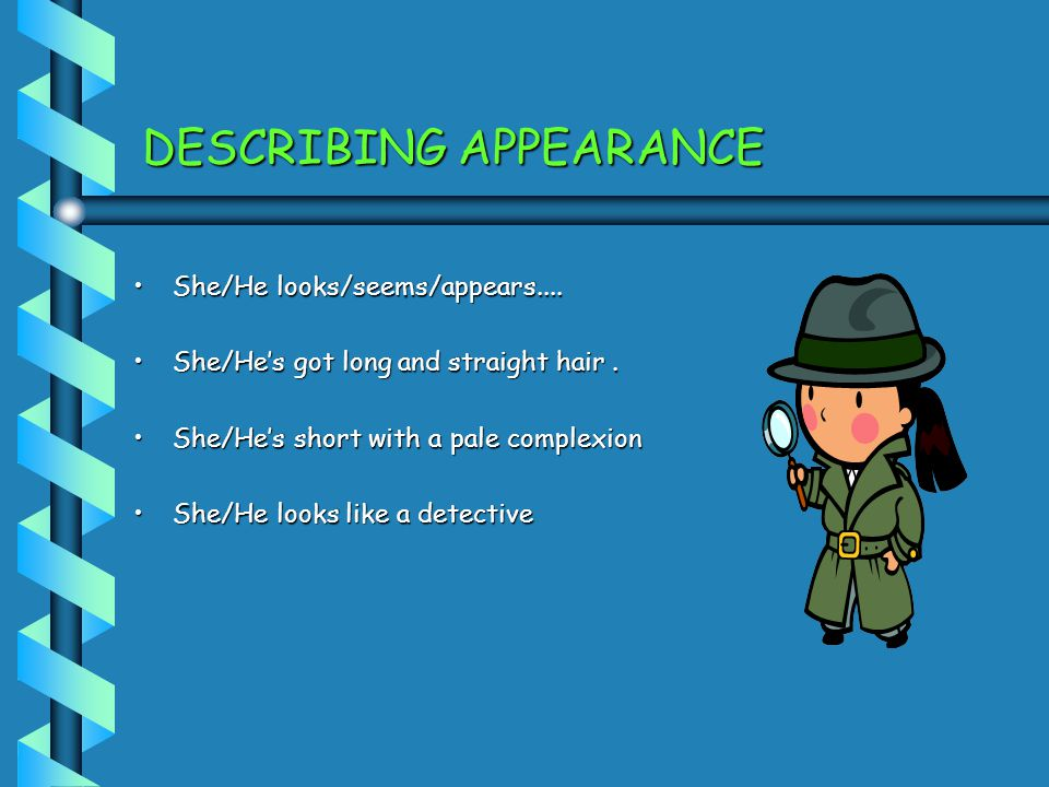 DESCRIBING APPEARANCE
