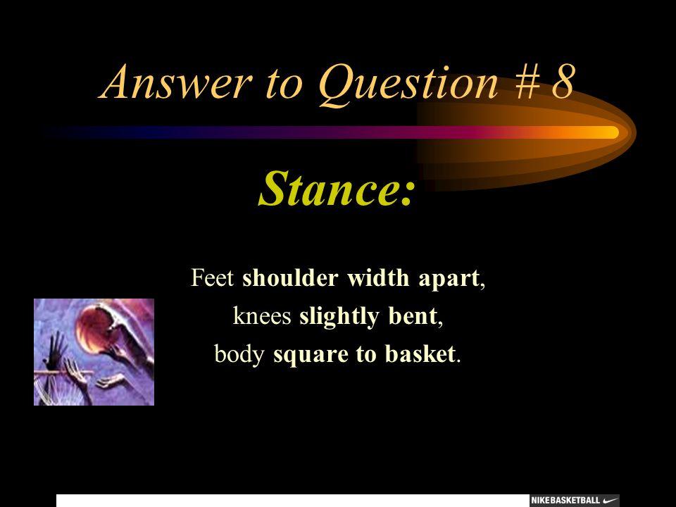 Feet shoulder width apart,