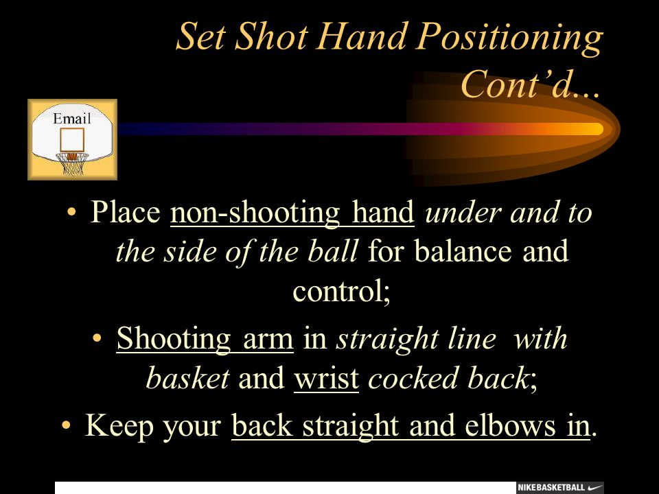 Set Shot Hand Positioning Cont'd...