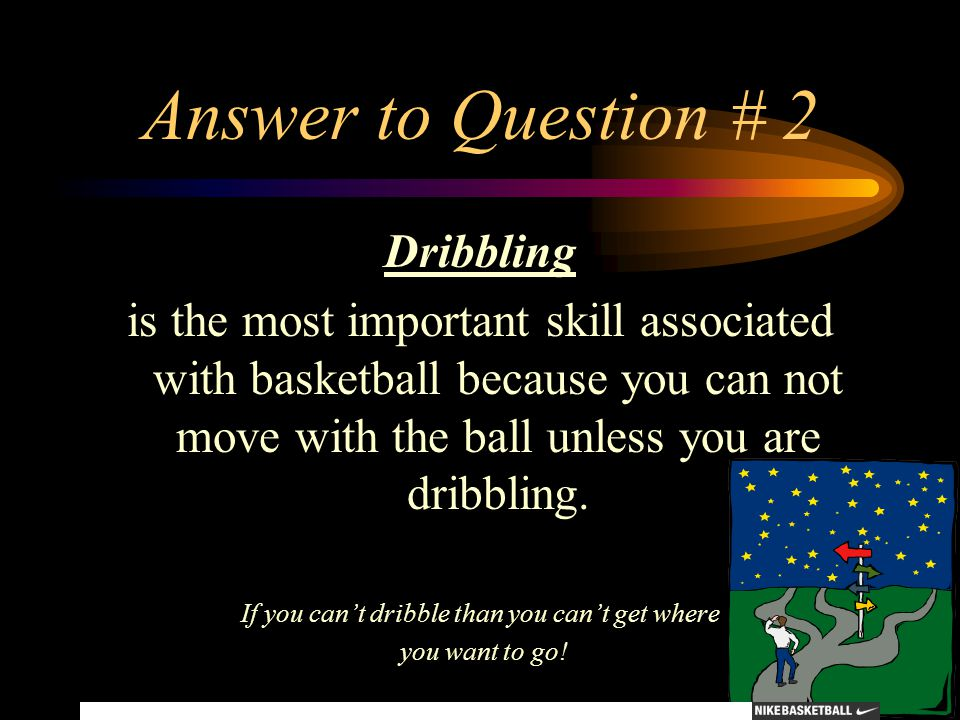 If you can't dribble than you can't get where