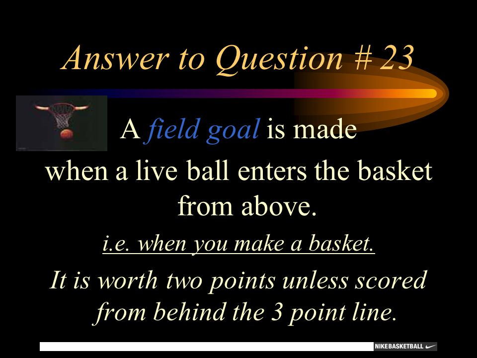 Answer to Question # 23 A field goal is made