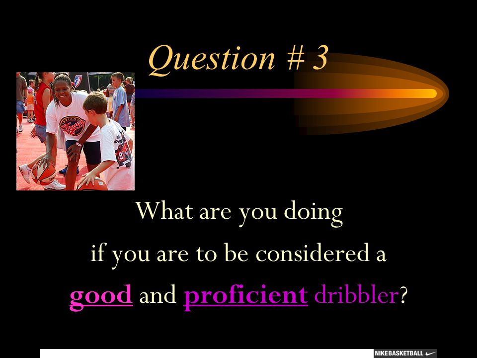 Question # 3 What are you doing if you are to be considered a