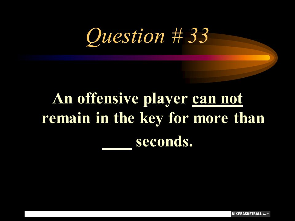 An offensive player can not remain in the key for more than