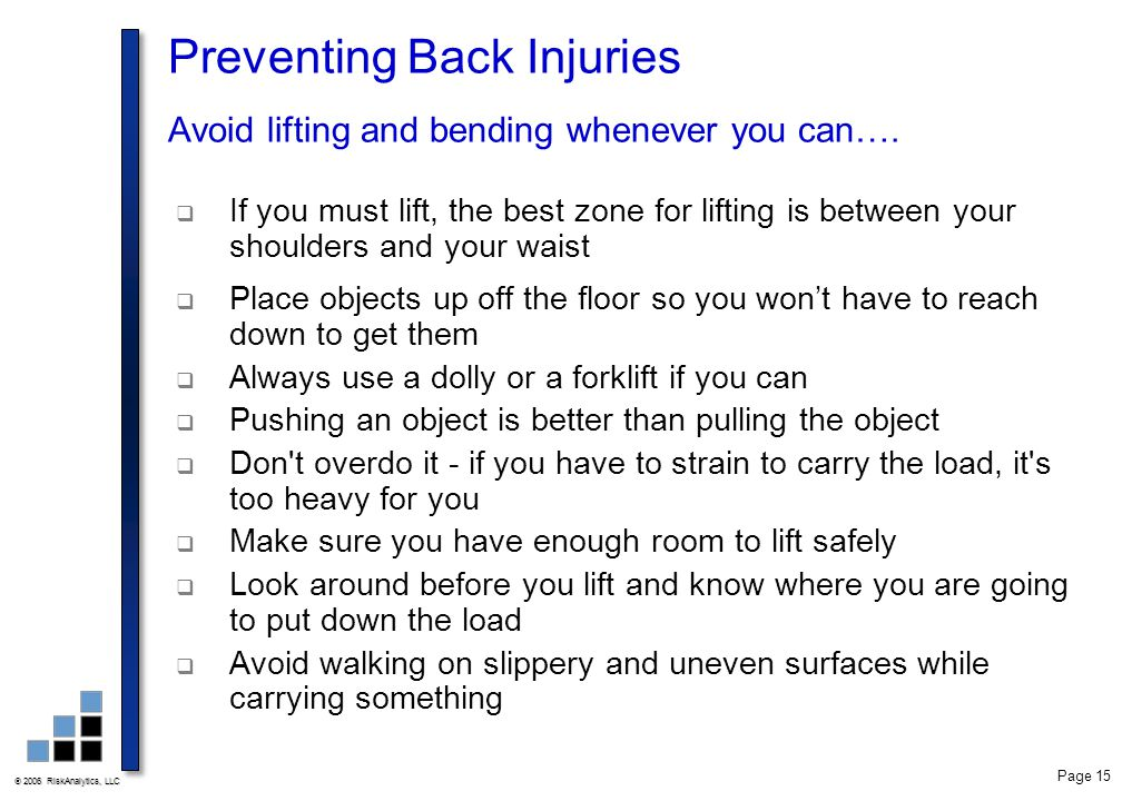 Preventing Back Injuries Avoid lifting and bending whenever you can….