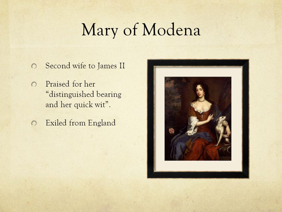 Mary of Modena Second wife to James II