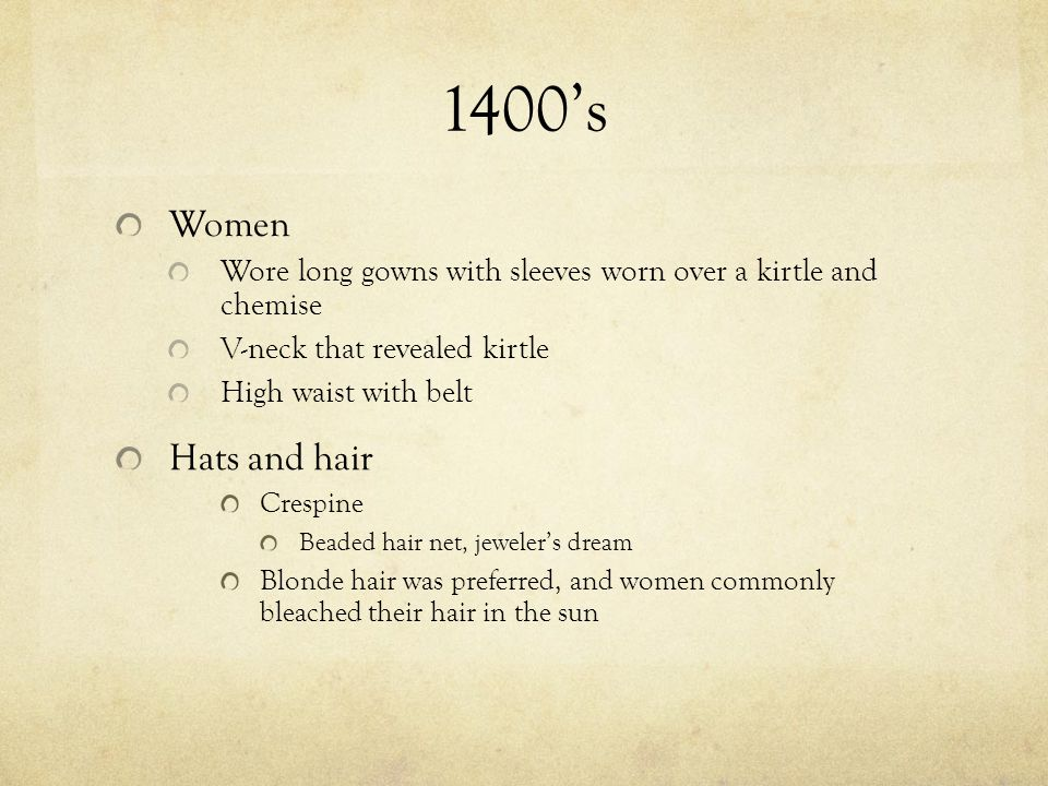 1400's Women. Wore long gowns with sleeves worn over a kirtle and chemise. V-neck that revealed kirtle.