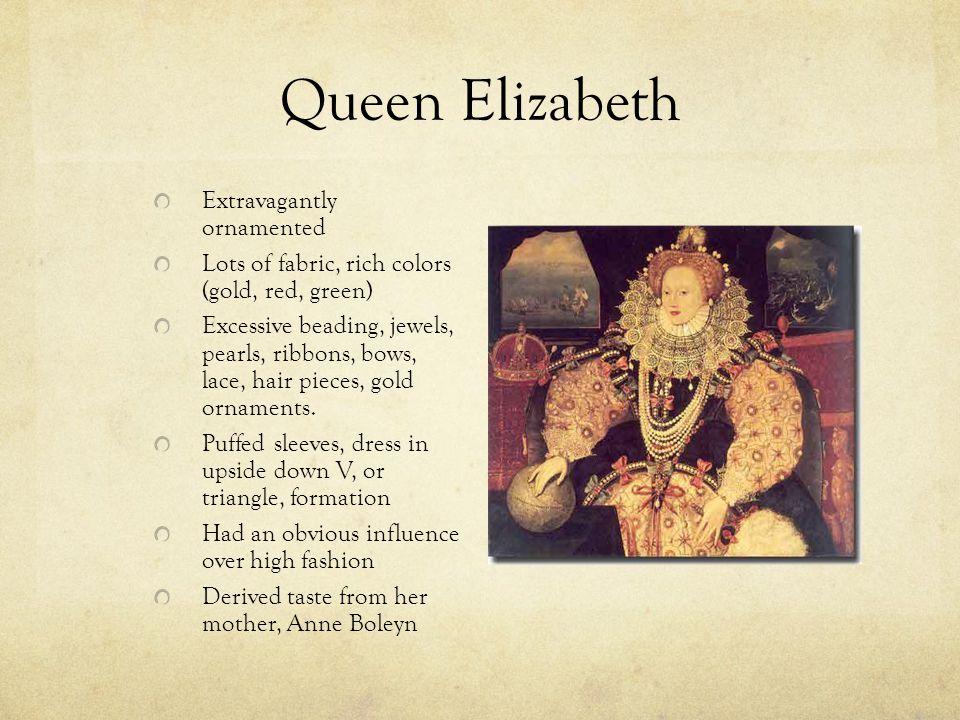 Queen Elizabeth Extravagantly ornamented
