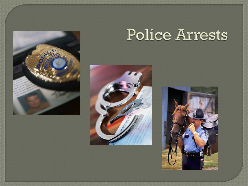 Police Arrests