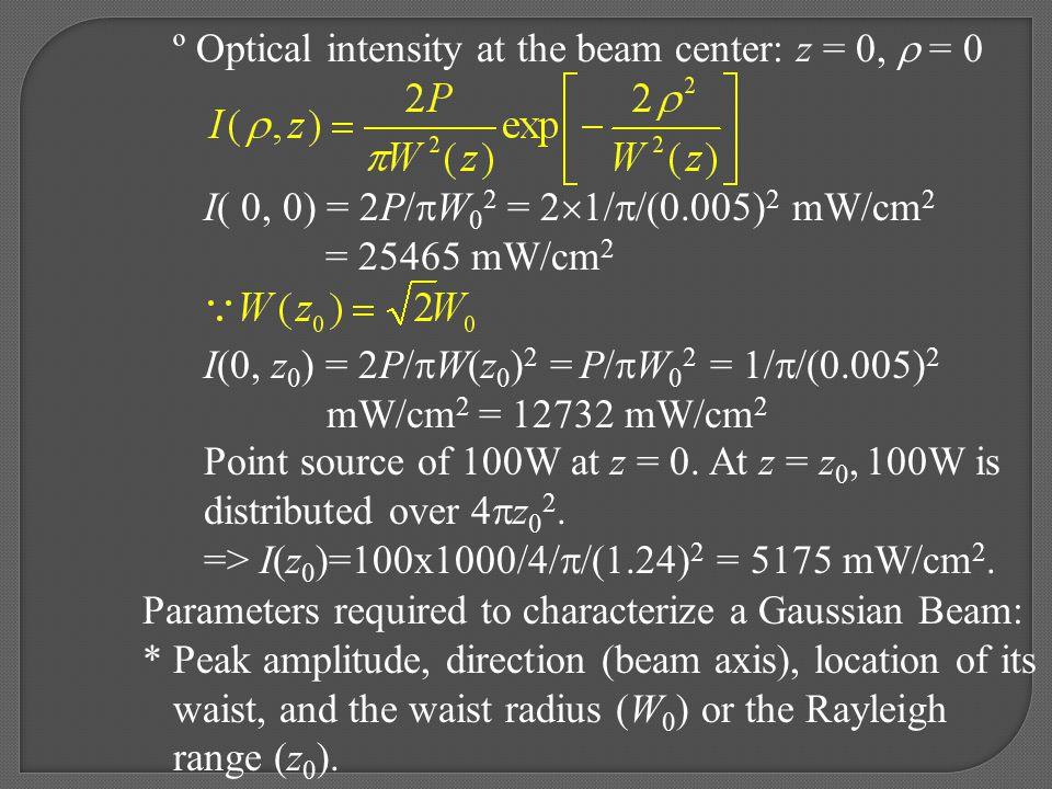 º Optical intensity at the beam center: z = 0,  = 0