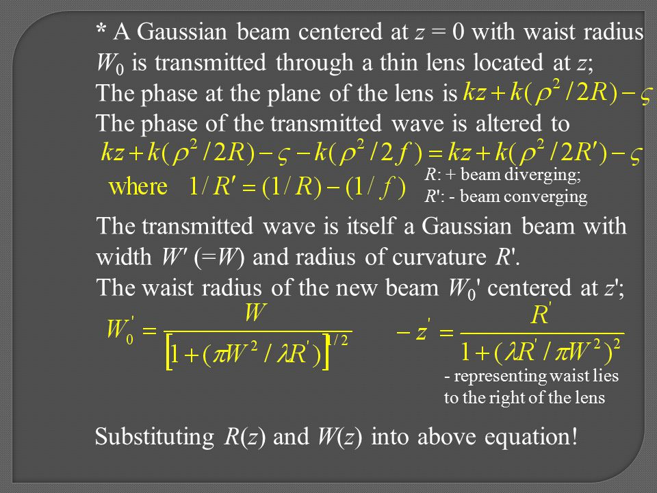 * A Gaussian beam centered at z = 0 with waist radius