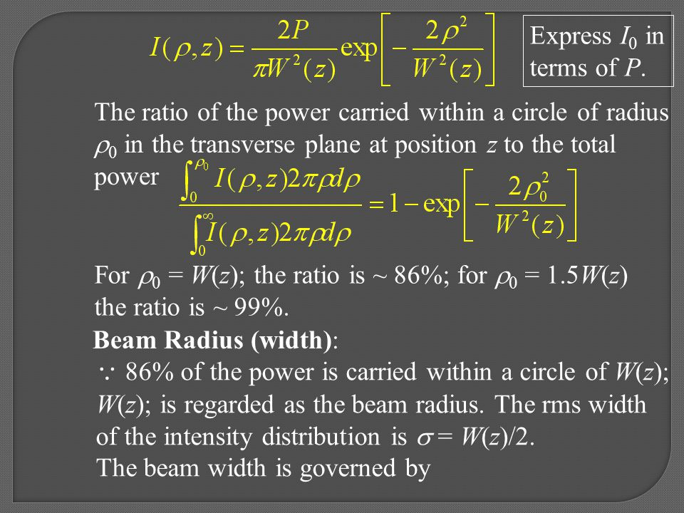 Express I0 in terms of P. The ratio of the power carried within a circle of radius. 0 in the transverse plane at position z to the total.