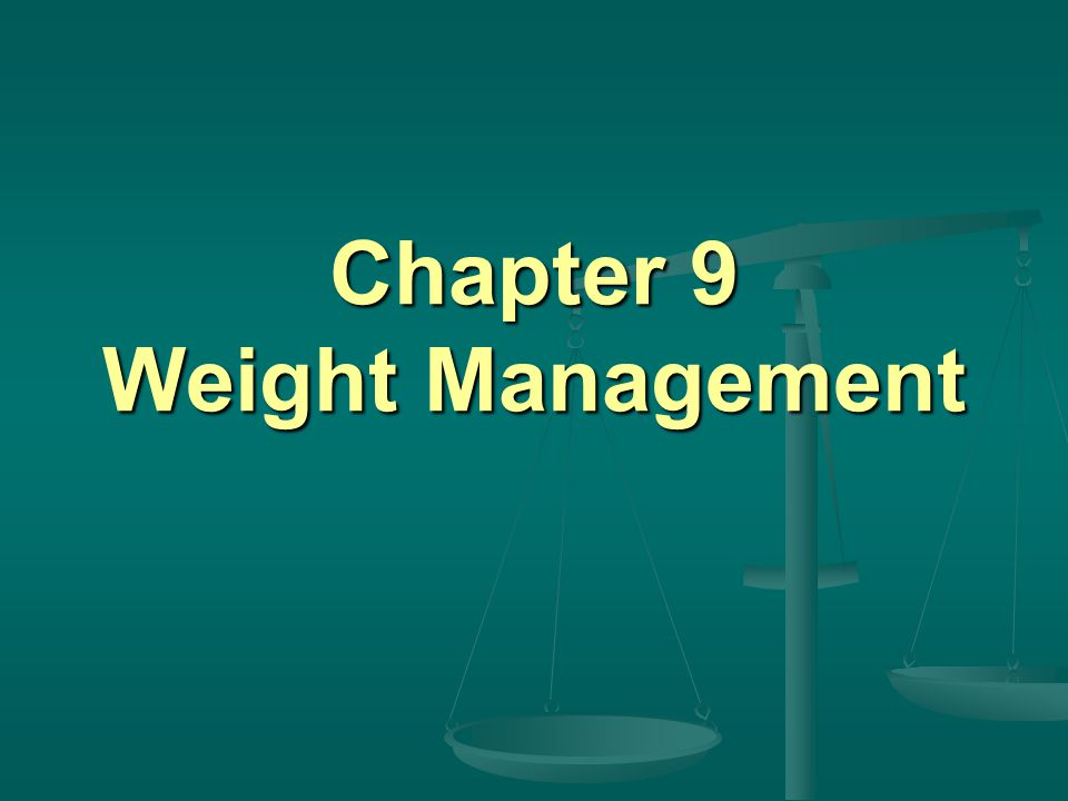 Chapter 9 Weight Management