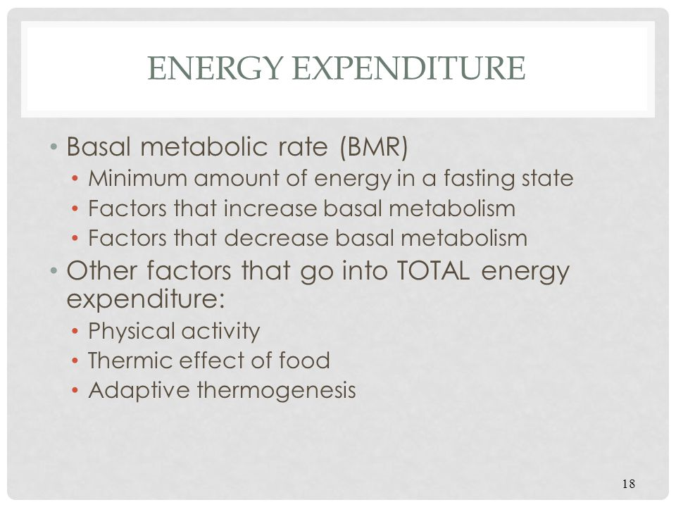 Energy Expenditure Basal metabolic rate (BMR)