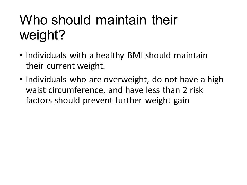 Who should maintain their weight