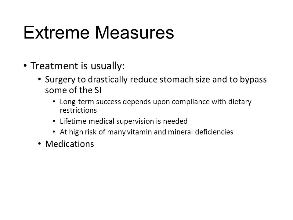 Extreme Measures Treatment is usually: