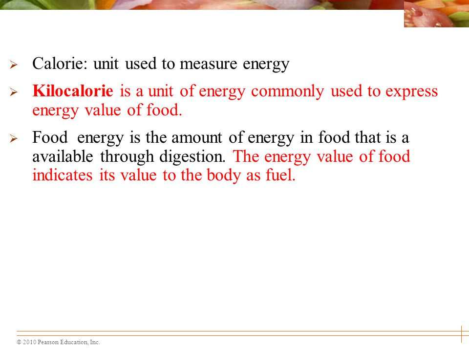 Calorie: unit used to measure energy