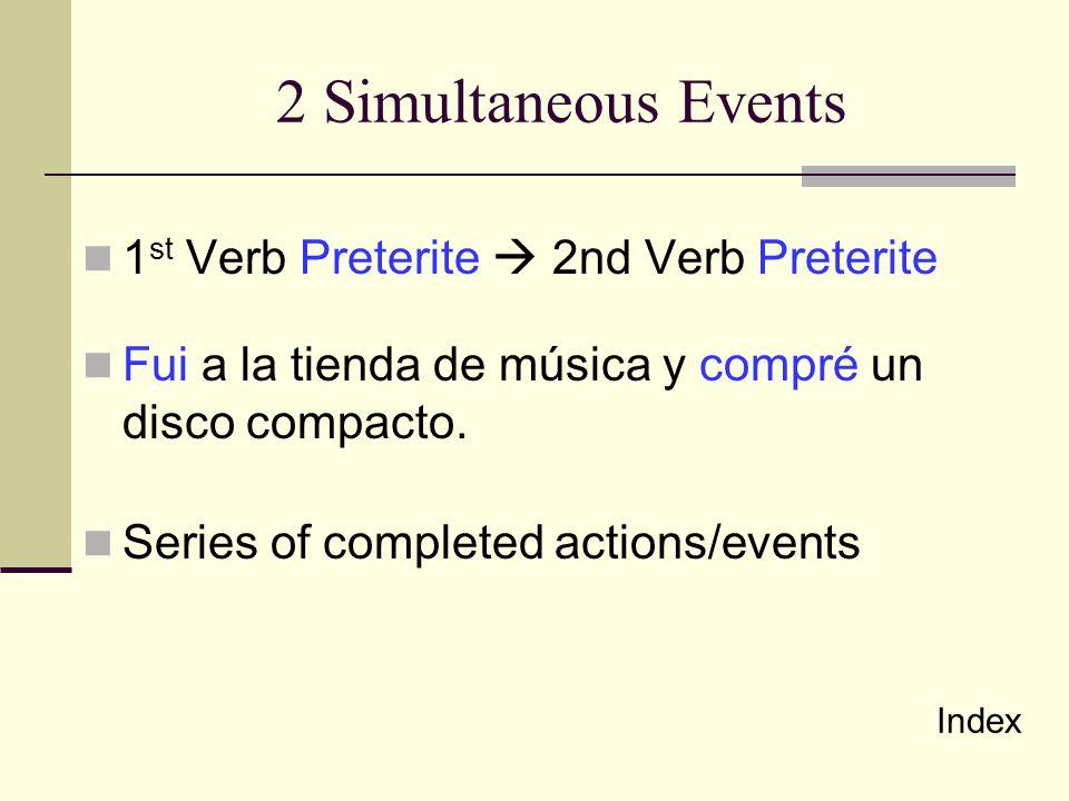 2 Simultaneous Events 1st Verb Preterite  2nd Verb Preterite