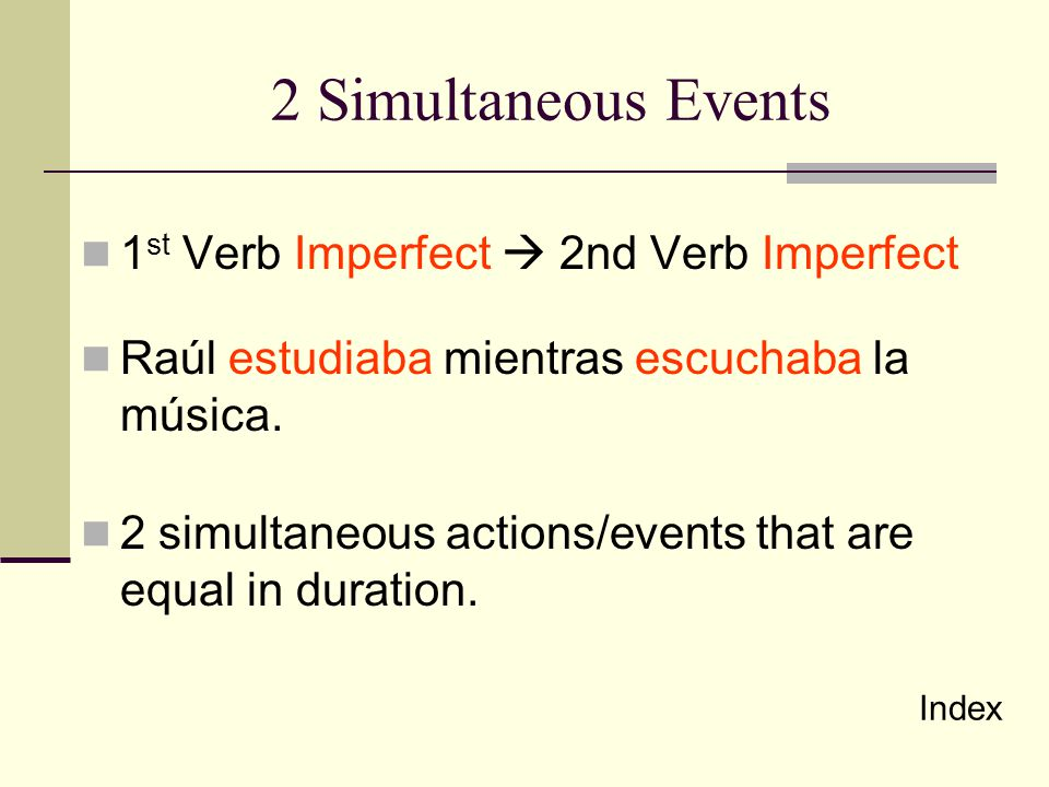 2 Simultaneous Events 1st Verb Imperfect  2nd Verb Imperfect