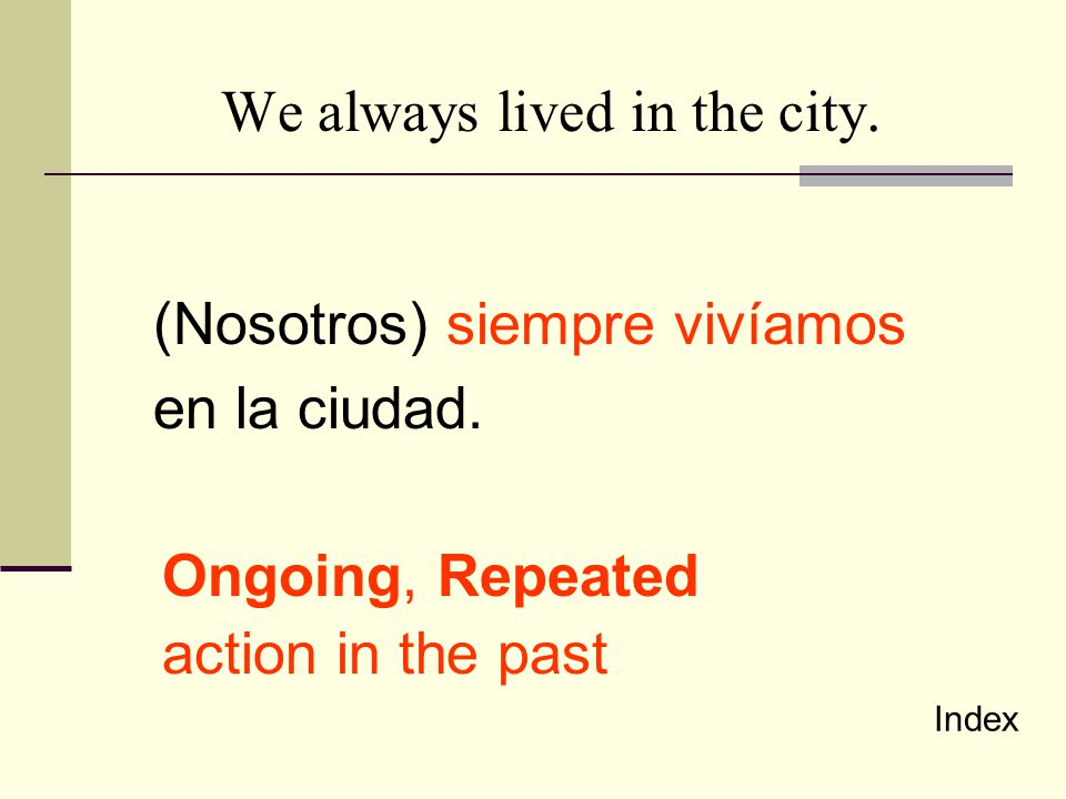 We always lived in the city.