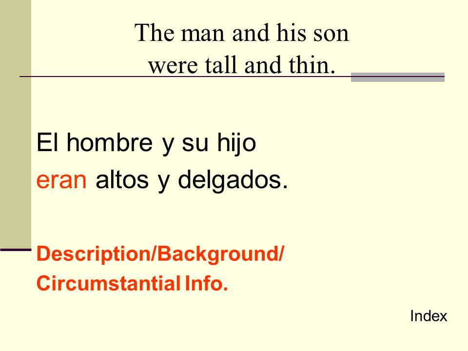 The man and his son were tall and thin.