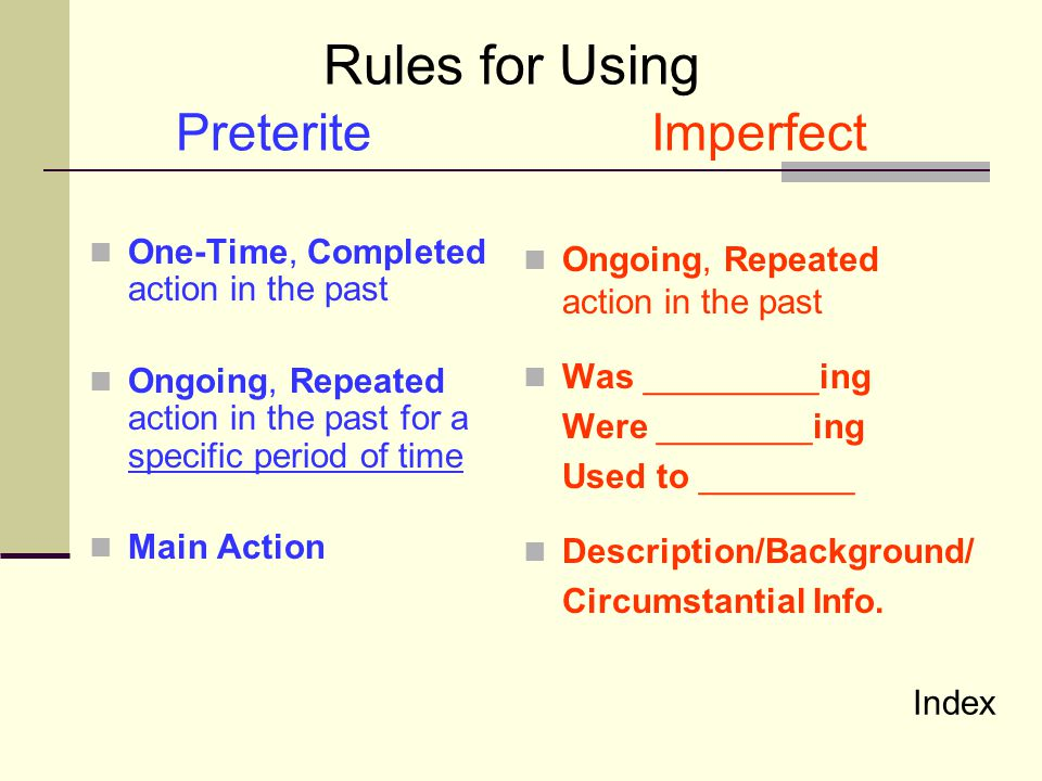 Rules for Using Preterite Imperfect