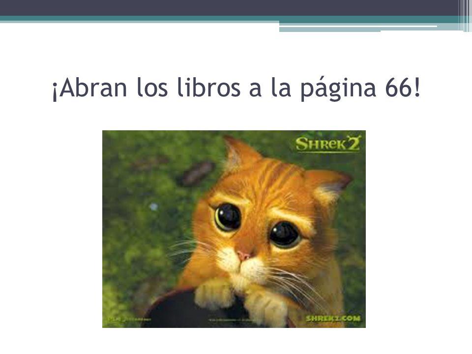 ¡Abran los libros a la página 66!