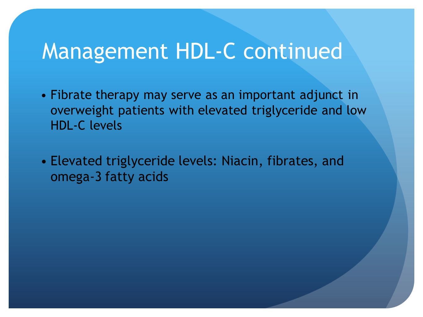 Management HDL-C continued