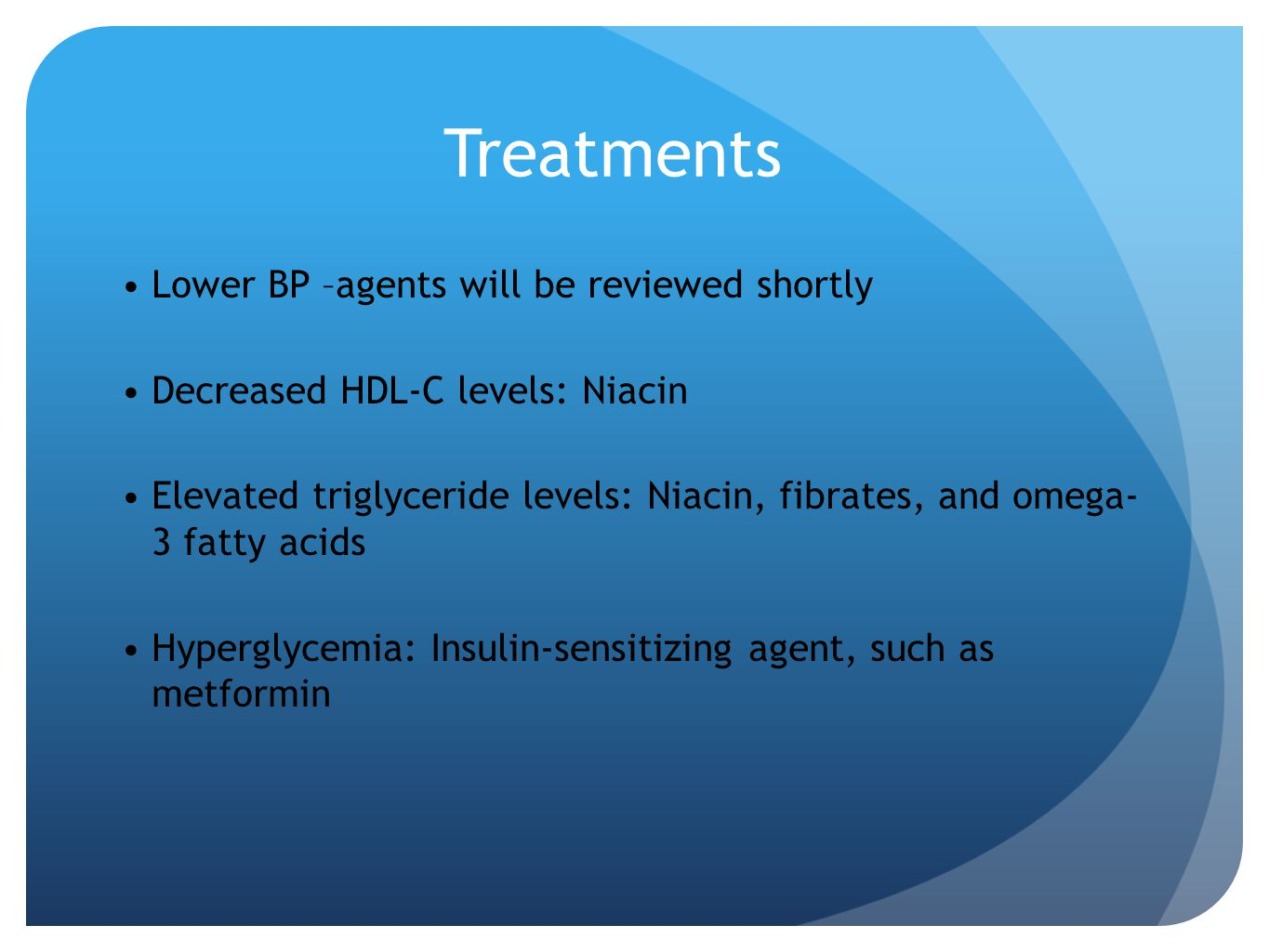 Treatments Lower BP –agents will be reviewed shortly