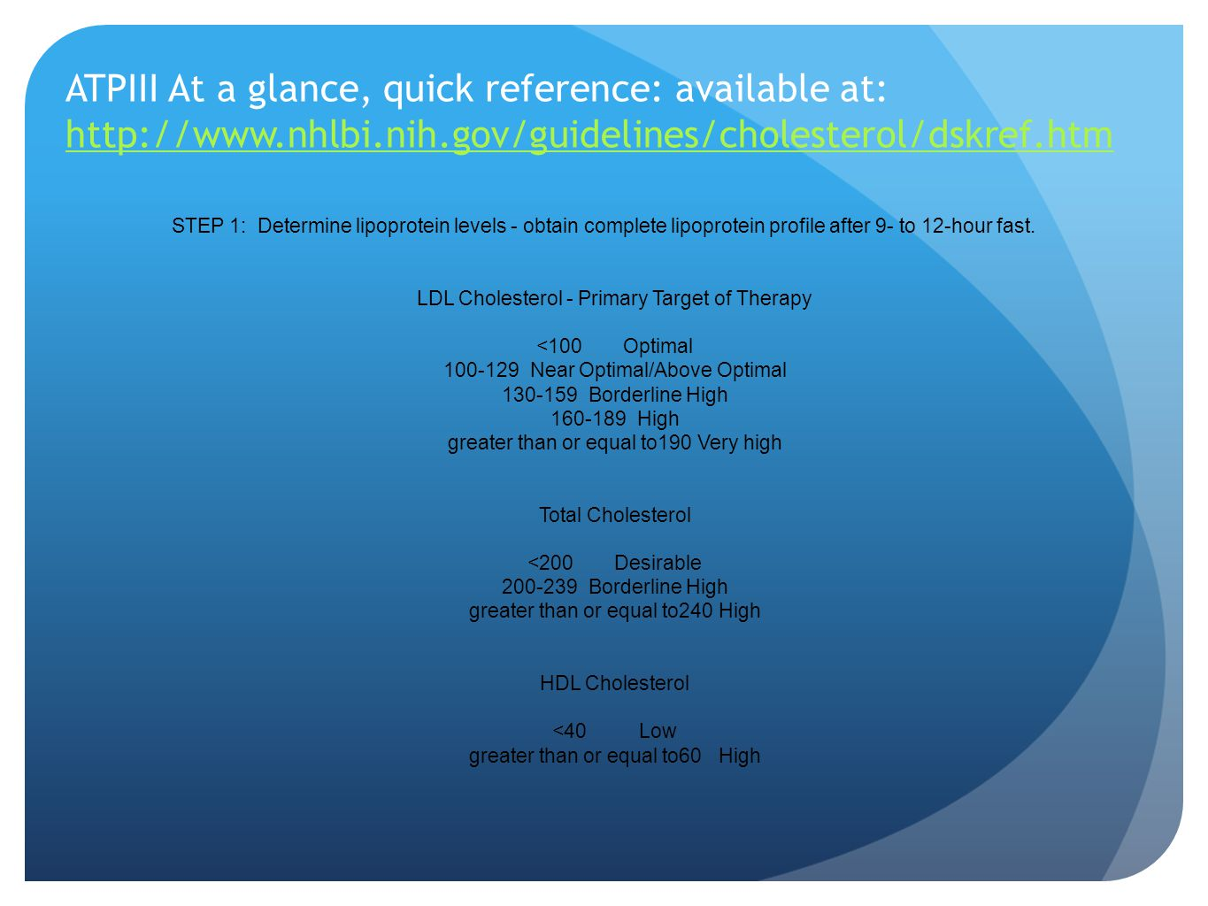 ATPIII At a glance, quick reference: available at: http://www. nhlbi