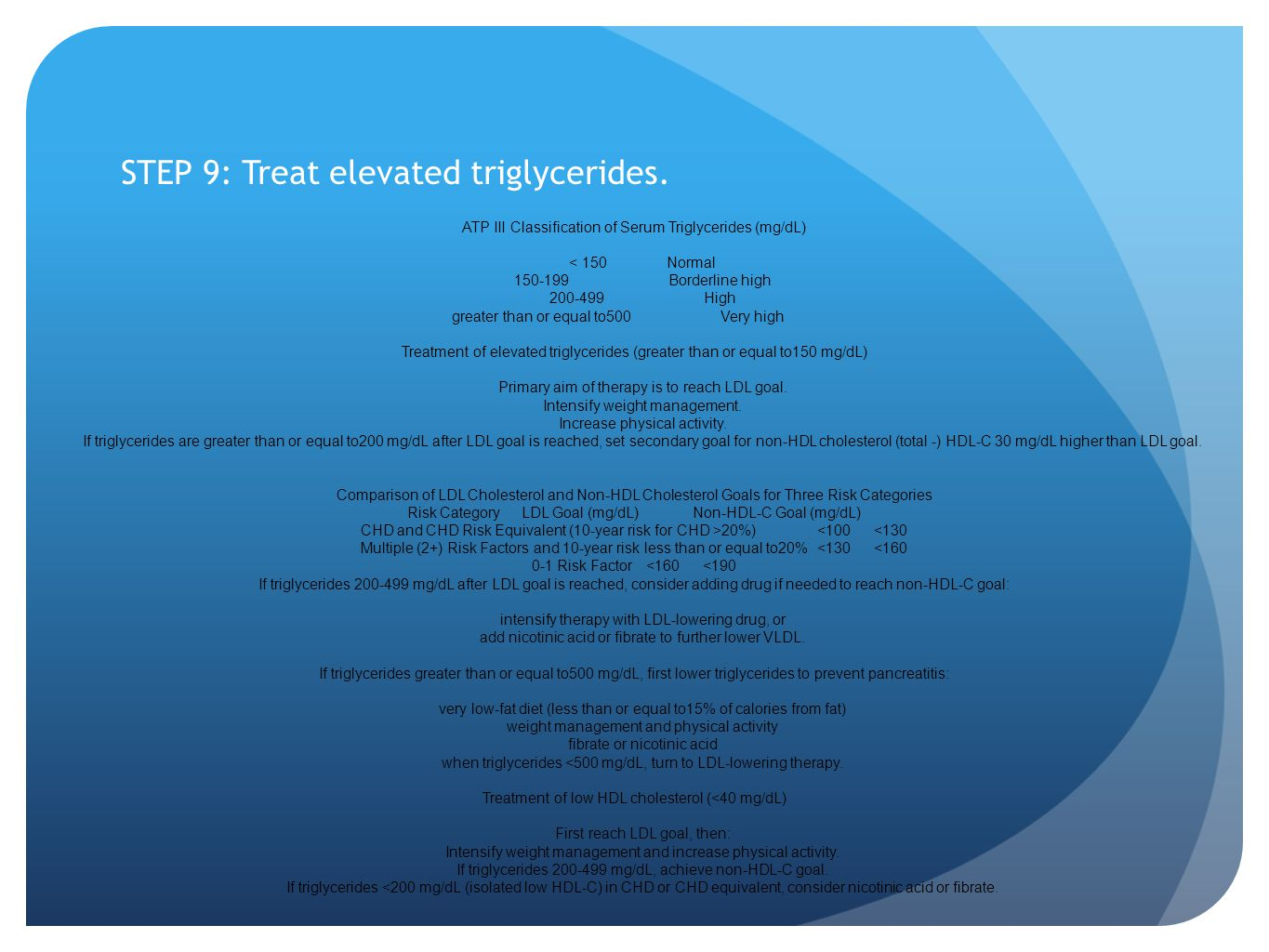 STEP 9: Treat elevated triglycerides.