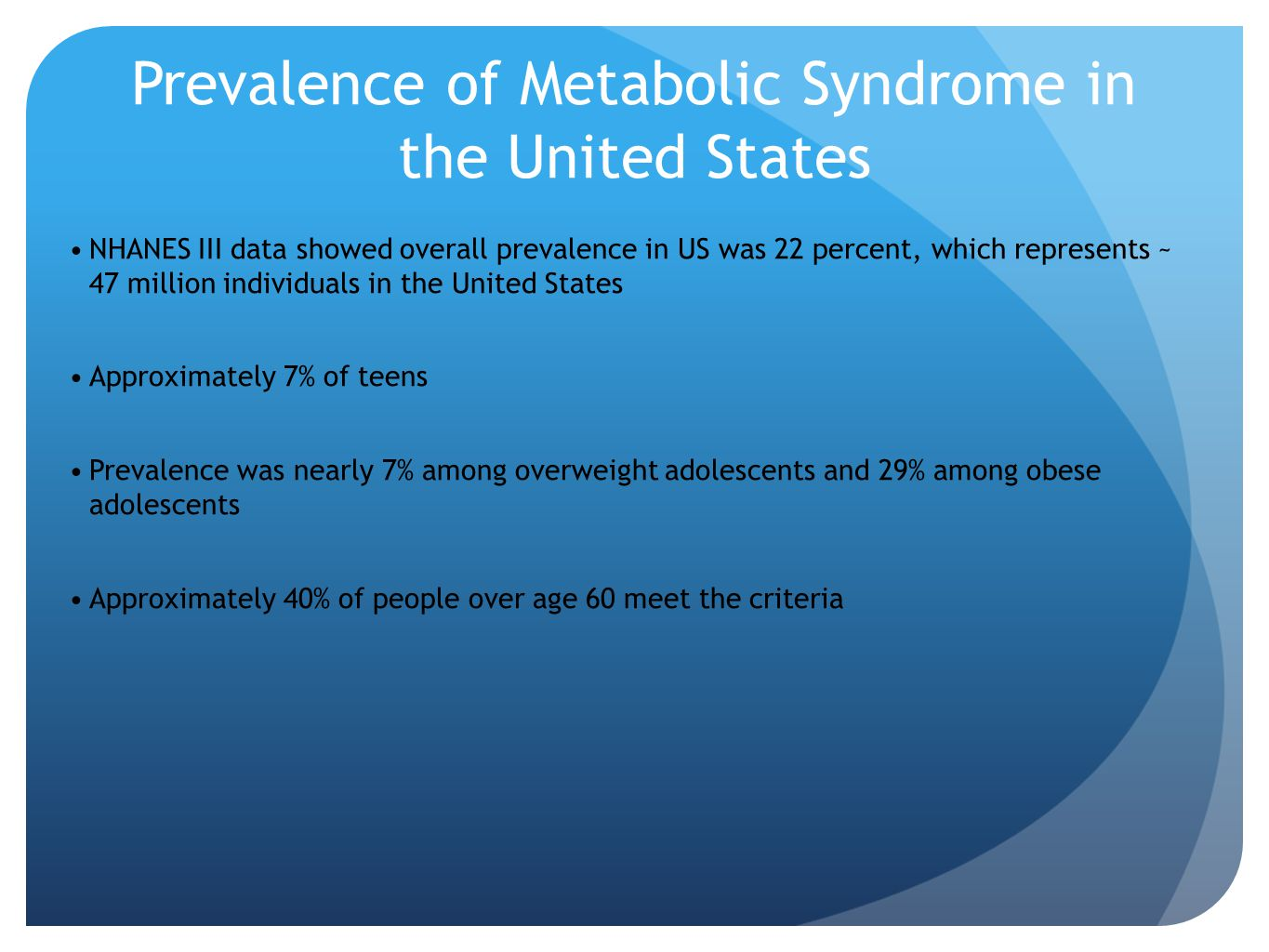 Prevalence of Metabolic Syndrome in the United States