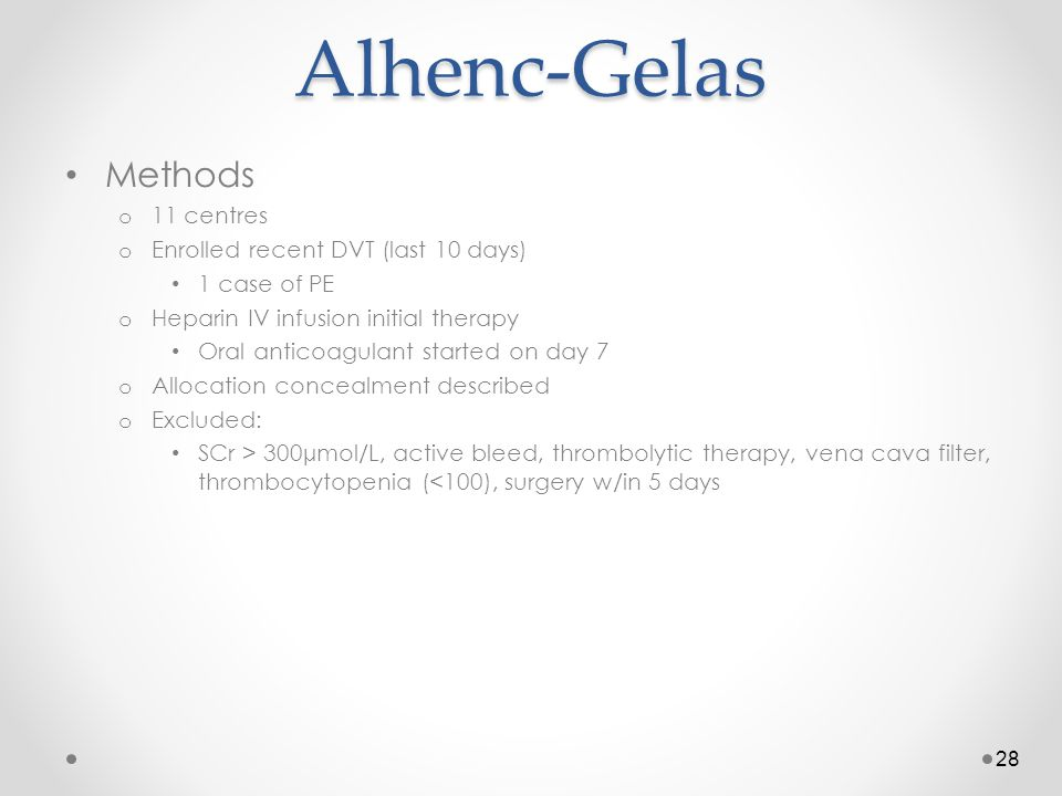 Alhenc-Gelas Methods 11 centres Enrolled recent DVT (last 10 days)