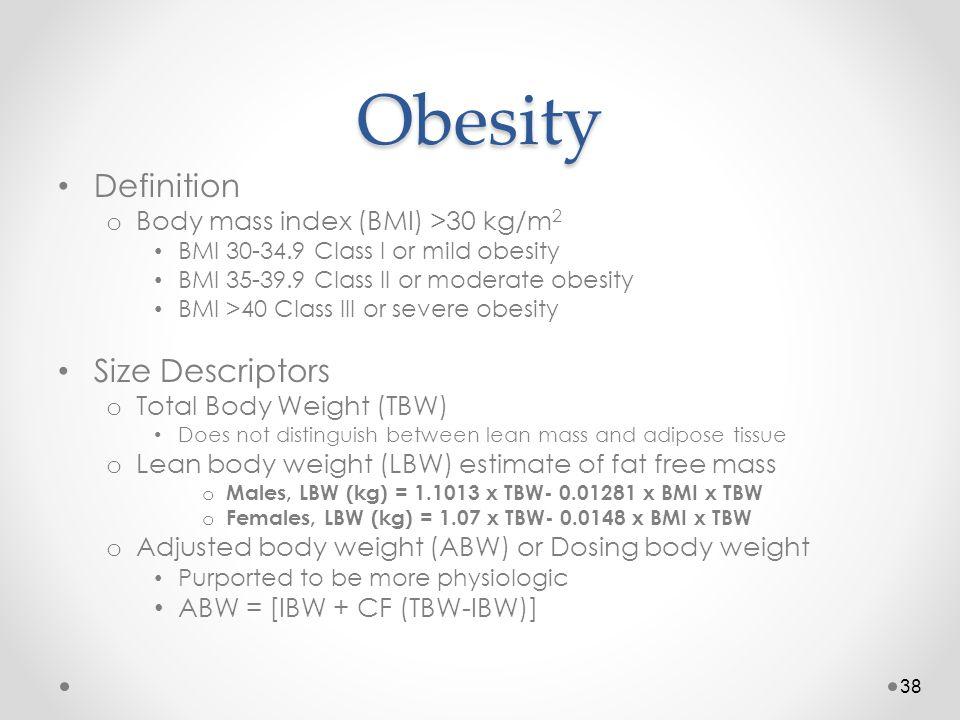Obesity Definition Size Descriptors Body mass index (BMI) >30 kg/m2