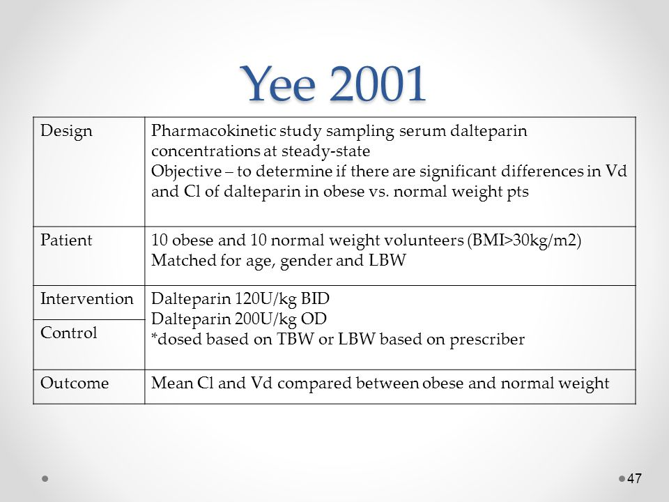 Yee 2001 Design. Pharmacokinetic study sampling serum dalteparin concentrations at steady-state.