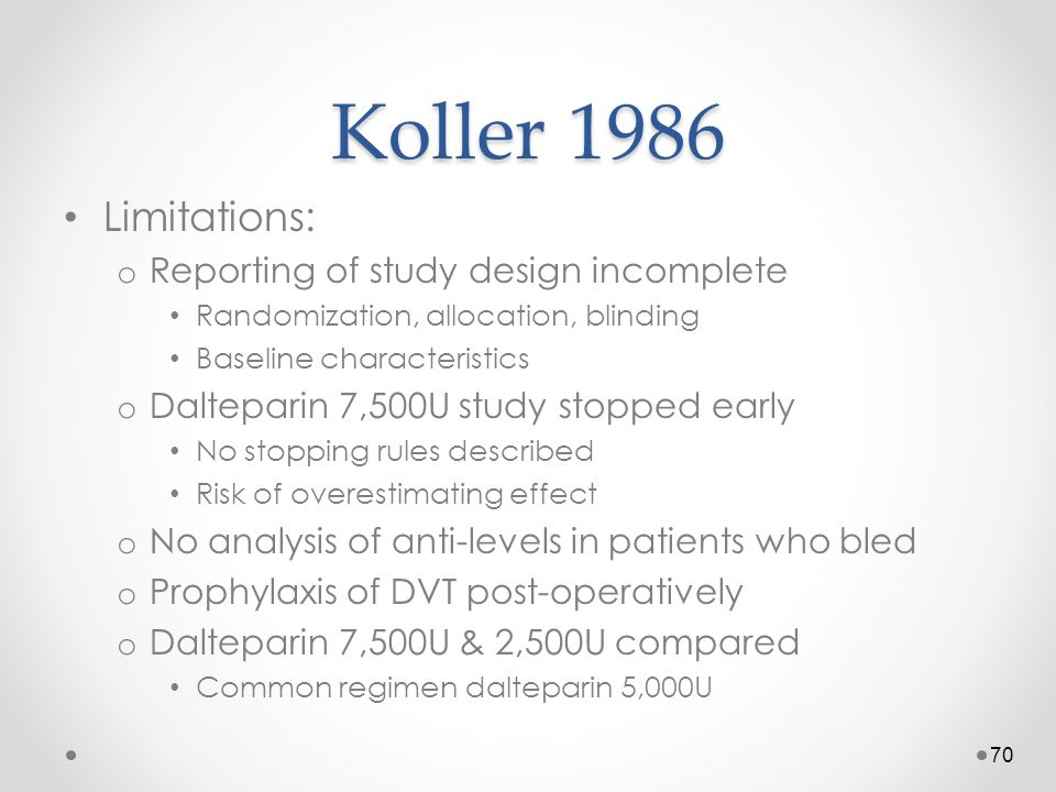 Koller 1986 Limitations: Reporting of study design incomplete