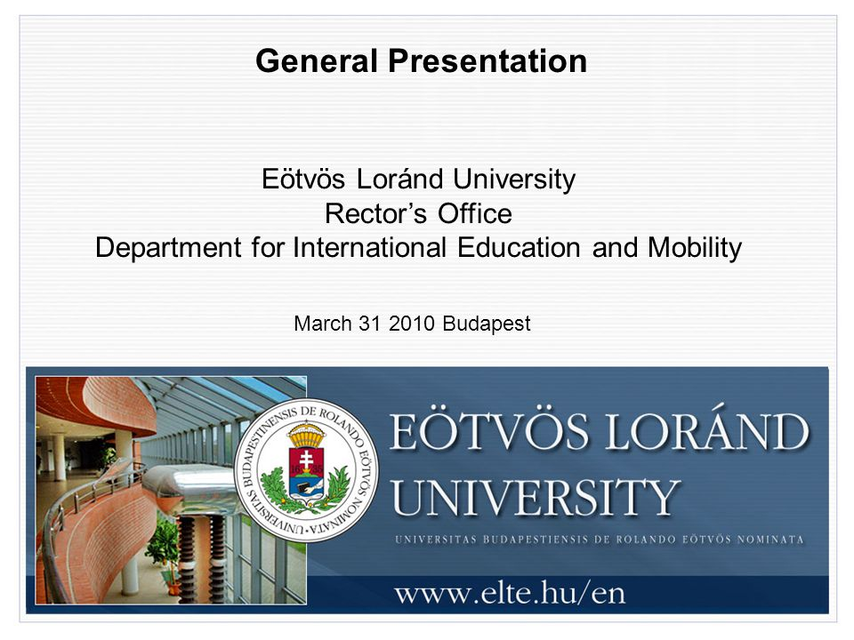 General Presentation Eötvös Loránd University Rector's Office